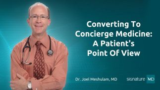 Converting To Concierge Medicine - A Patient's Point Of View