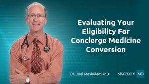 Evaluating Your Eligibility For Concierge Medicine Conversion