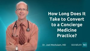 How Long Does It Take to Convert to a Concierge Medicine Practice