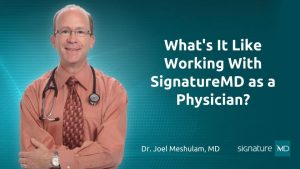 What's It Like Working With SignatureMD as a Physician